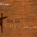 """""""En la Cruz: arte y relato"""" en el Carmen Alto"""