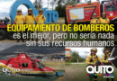 El Cuerpo de Bomberos de Quito se sitúa como el mejor equipado del Ecuador