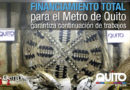 Proyecto Metro de Quito obtiene totalidad de financiamiento requerido