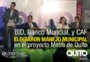 Organismos multilaterales reconocen al Metro de Quito como un ejemplo a seguir