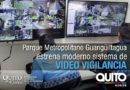 15 nuevas cámaras brindan seguridad a los visitantes del parque de Guangüiltagua