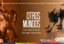 """Exposición """"Otros Mundos y una Visión del Futuro"""" hasta el domingo 22 de julio"""