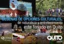 Disfrute intensamente este feriado en Quito
