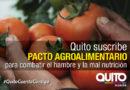 Pacto Agroalimentario una apuesta al presente y futuro de Quito