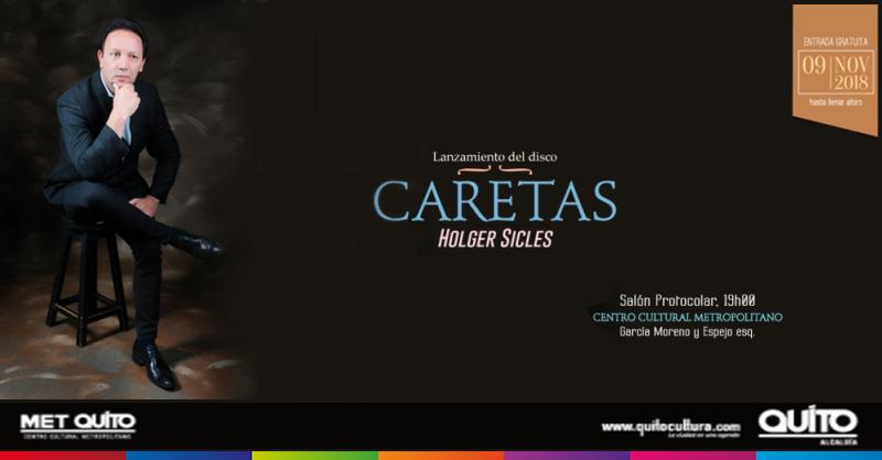 """Lanzamiento del disco """"Caretas"""" del cantautor ecuatoriano Holger Sicles"""