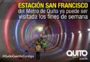 Quiteños podrán visitar la estación San Francisco