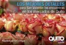 En San Valentín visite los mercados de Quito
