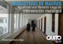 Municipio rehabilitó monasterio de Madres Agustinas