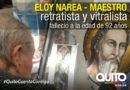 El arte retratista y vitralista está de luto, Eloy Narea deja un legado único