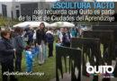 """La Alcaldía de Quito inauguró la escultura """"TACTO, Quito Ciudad del Aprendizaje"""""""