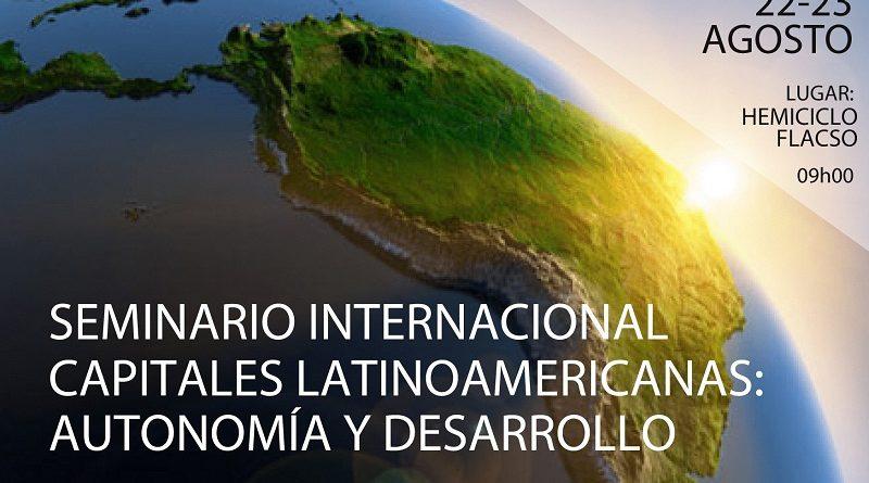 Quito sede del Seminario Internacional sobre procesos autonómicos en capitales de América Latina
