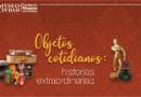 Museos desde casa: Objetos cotidianos