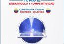 Encuentro virtual TIC para el desarrollo y competitividad Ecuador – Colombia